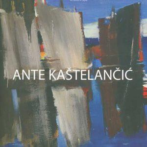 Ante Kaštelančić: Monografska izložba
