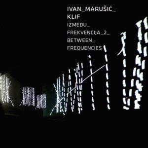 Ivan Marušić Klif: Između_frekvencija_2