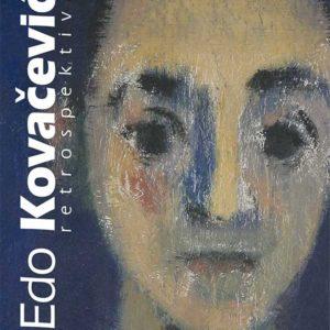 Edo Kovačević: Retrospektiva