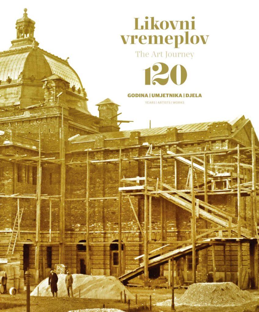 Likovni vremeplov kroz 120 godina Umjetničkog paviljona u Zagrebu : 120 godina / umjetnika / djela