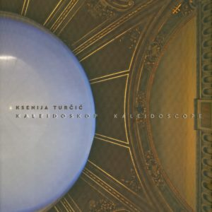 Ksenija Turčić - Kaleidoskop
