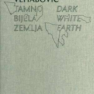 Zlatan Vehabović - Tamno bijela zemlja