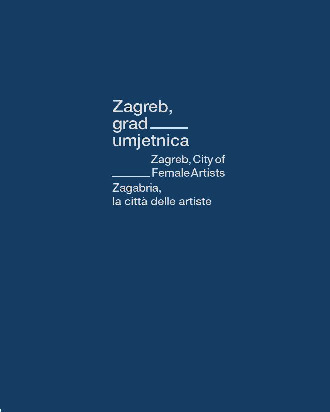 Zagreb, City of Female Artists – the works of women artists from the end of the 19th to the 21st century