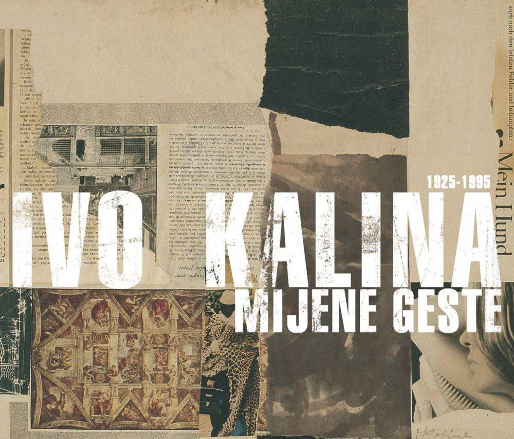 IVO KALINA, 1925 – 1995 / MIJENE GESTE – RETROSPEKTIVNA IZLOŽBA