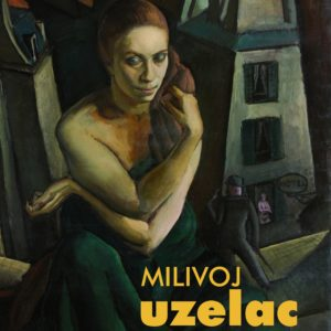 Milivoj Uzelac, 1897-1977 - A Retrospective