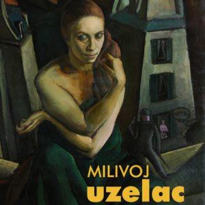 Milivoj Uzelac, 1897 - 1977. - Retrospektiva