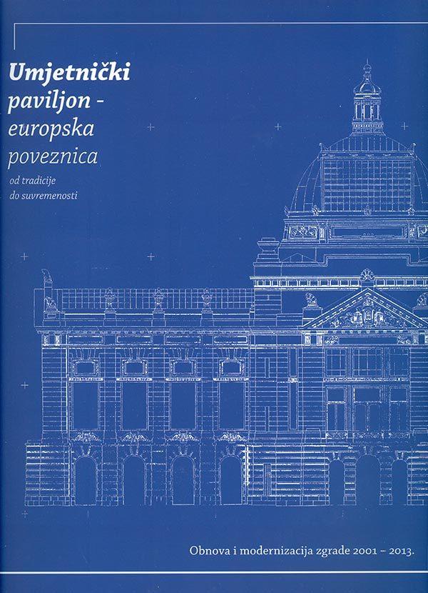 Katalog: Umjetnički paviljon u zagrebu: Europska poveznica / od tradicije do suvremenosti