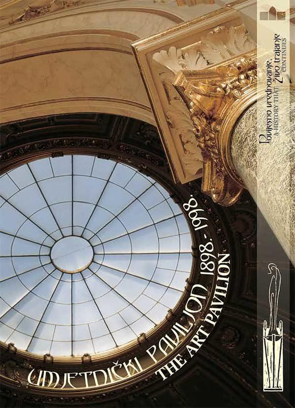 Katalog: Umjetnički paviljon / Povijesno vrednovanje, živo trajanje 1898 – 1998 (Spomenica)