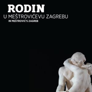 Auguste Rodin – Rodin in Meštrović´s Zagreb