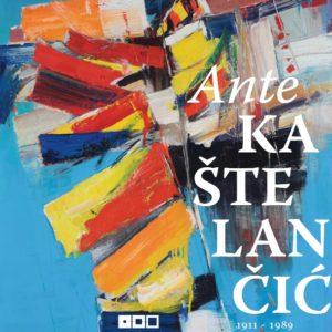 Ante Kaštelančić - monografska izložba