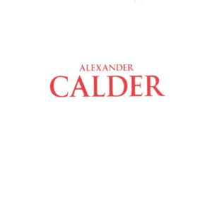 ALEXANDER CALDER - The Magic of a Sculptural Movement
